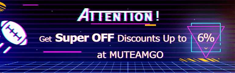 ATTENTION!Get Super OFF Discounts Up to 6% at MUTEAMGO